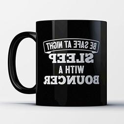 Bouncer Coffee Mug – Be Safe At Night Sleep With A Bouncer