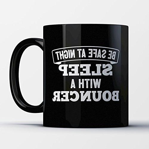 bouncer coffee mug safe night
